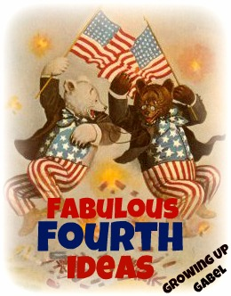Fabulous Fourth Ideas ~ Growing Up Gabel