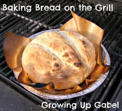 Growing Up Gabel ~ How to Bake Bread on Grill
