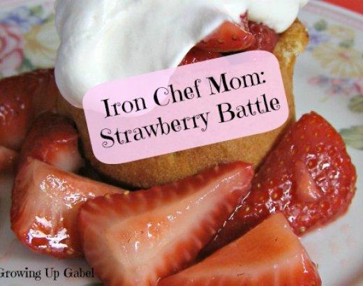 Iron Chef Mom: Strawberry Battle