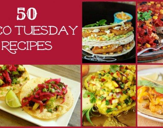 50 Taco Recipes for Taco Tuesdays