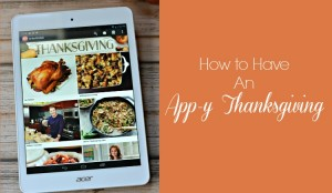Thanksgiving Apps: How to Have an App-y Thanksgiving