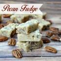Butter Pecan Fudge Recipe