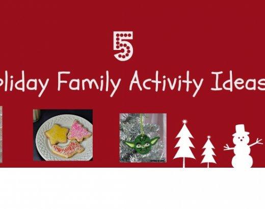 5 Holiday Family Activity Ideas
