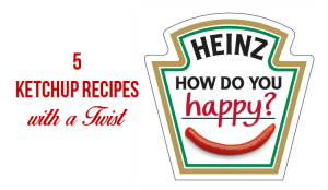 5 Ketchup Recipes with A Twist
