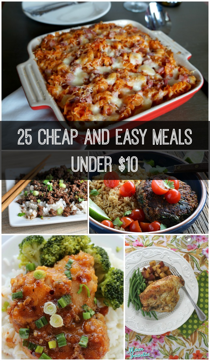 25 Cheap and Easy Meals under $10 via GrowingUpGabel.com