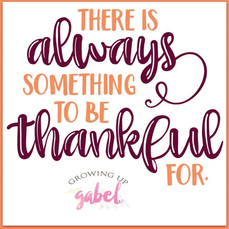 There is always something to be thankful for quote