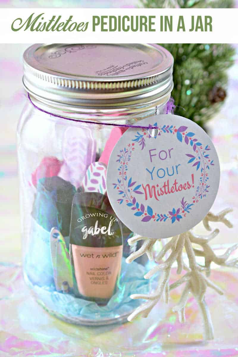 Mistletoes Pedicure In A Jar Gift Idea Growing Up Gabel