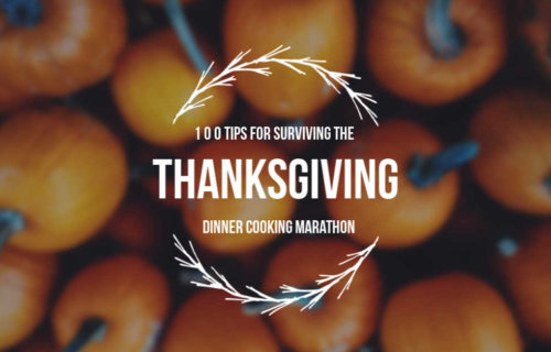 100 Thanksgiving Cooking Tips for Making it Through the Marathon