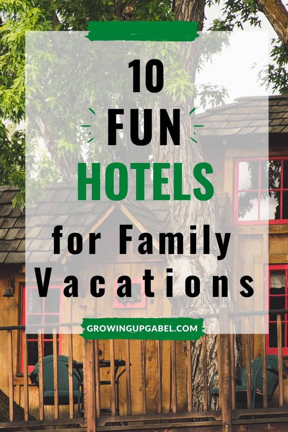 10 fun hotels for family vacations with a tree house hotel in background